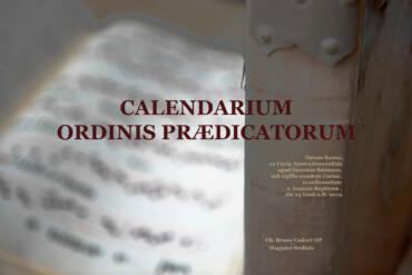PROMULGAMUS CALENDARIUM ORDINIS PRAEDICATORUM