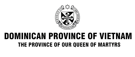 DOMINICAN PROVINCE OF VIETNAM The Province of Our Queen of Martyrs