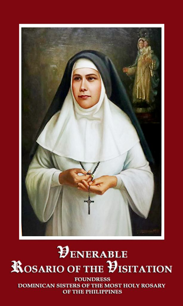 Venerable Rosario of the Visitation - Foundress Dominican sisters of the Most Holy Rosart of the Philippines