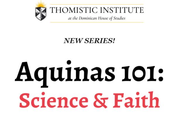 Aquinas 101: Science & Faith
