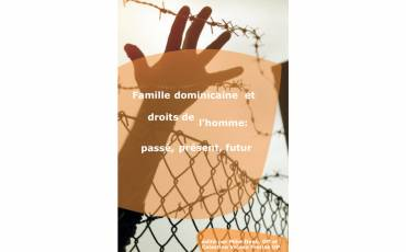Famille dominicaine et droits de l'homme : passé, présent, futur