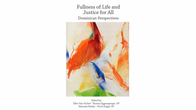 Fullness of Life and Justice for All: Dominican Perspectives