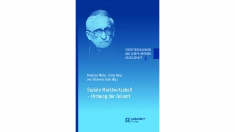 Soziale Marktwirtschaft – Ordnung der Zukunft